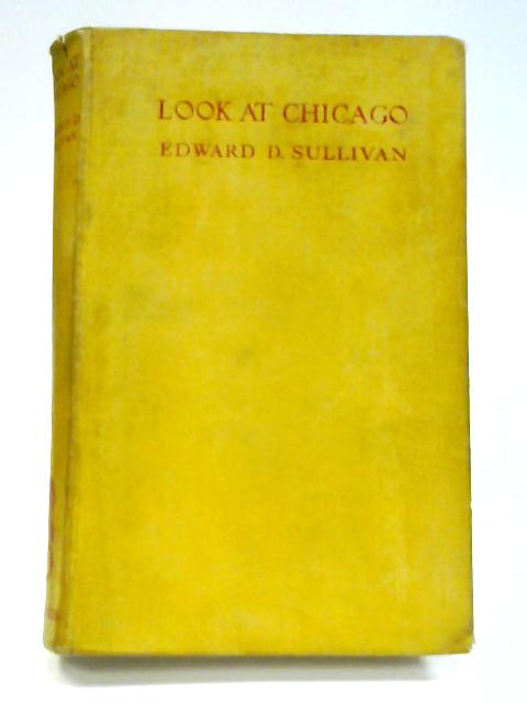 Look At Chicago by Edward Dean Sullivan