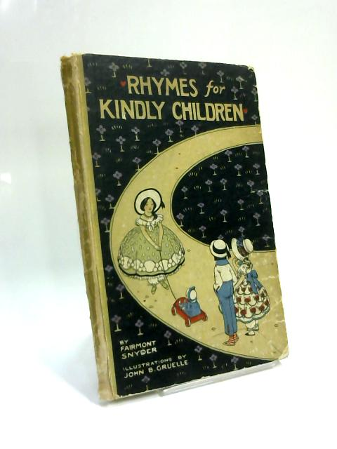 Rhymes for Kindly Children : Modern Mother Goose Jingles by Fairmont Snyder