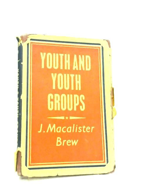 Youth and Youth Groups by J. M. Brew