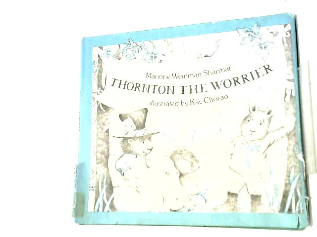 Thornton the Worrier by Marjorie Weinman Sharmat