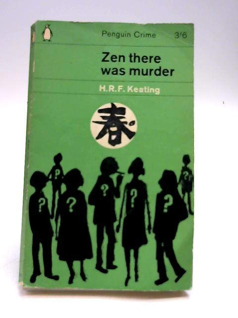 Zen There Was Murder by Keating, H.R.F.