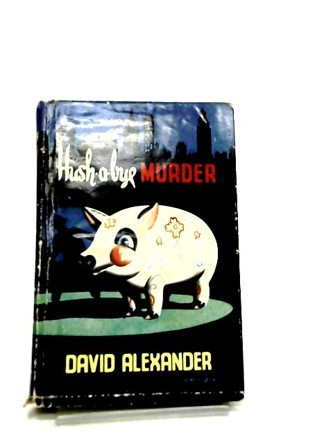 Hush-a-Bye Murder by David Alexander