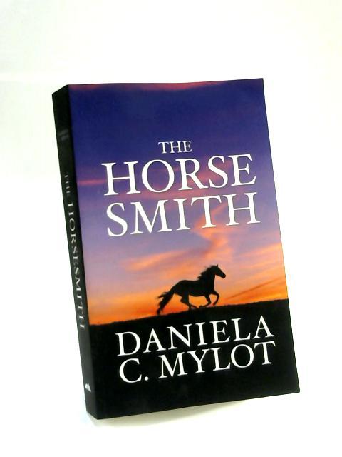 The Horsesmith by Daniela C. Mylot