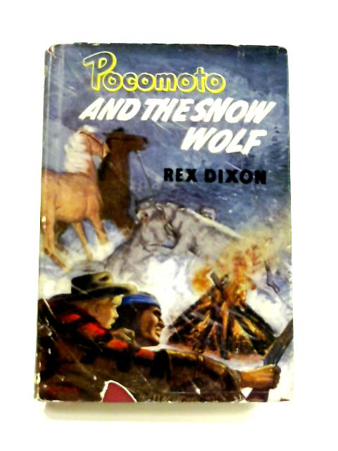 Pocomoto and the Snow Wolf by Dixon, Rex