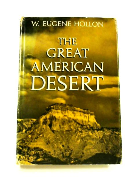 Great American Desert: Then and Now by W. Eugene Hollon