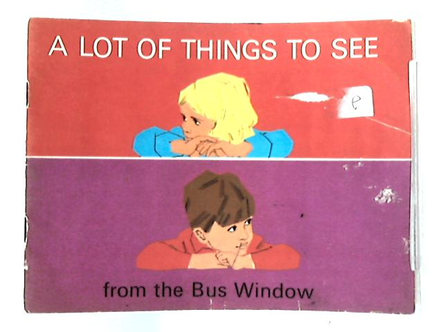 A Lot of Things to See: From the Bus Window by Jenny taylor & Terry Ingleby