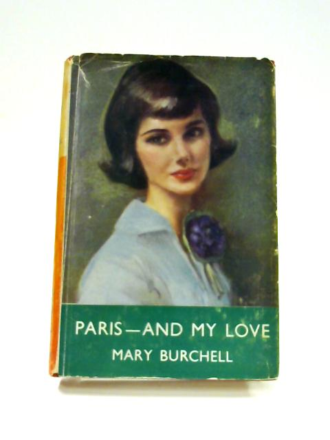 Paris- And My Love by Mary Burchell