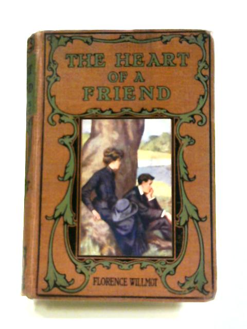 The Heart of a Friend by Florence Willmott