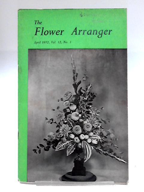Flower Arranger Volume 12 No.1 1972 by Anon