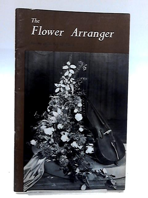 Flower Arranger Volume 12 No.4 1973 by Anon