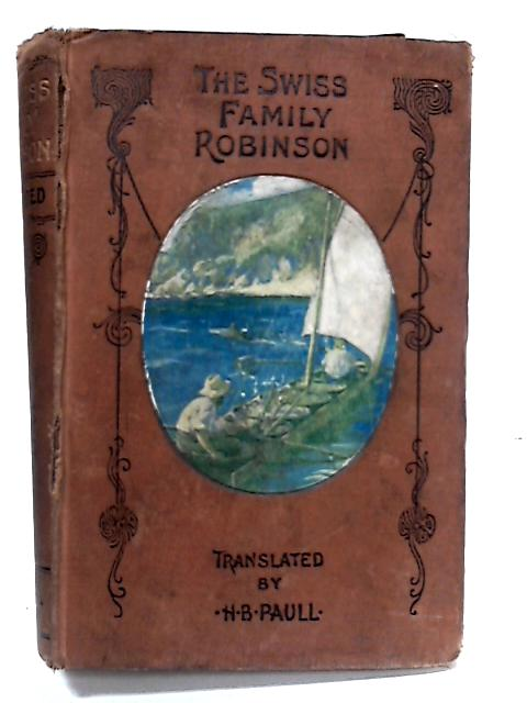 The Swiss Family Robinson or Adventures in a Desert Island by Anon