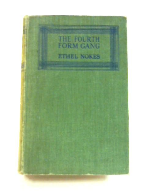 The Fourth Form Gang by Ethel Nokes