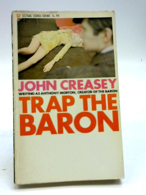 Trap the Baron by Creasey (as Anthony Morton)