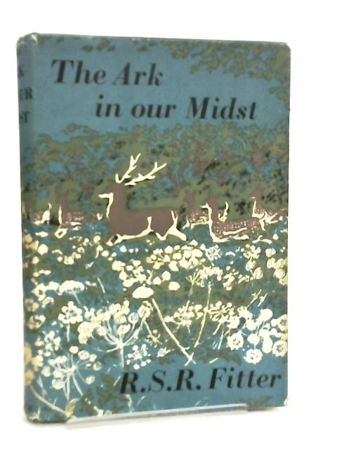 The Ark in our Midst by Richard Fitter