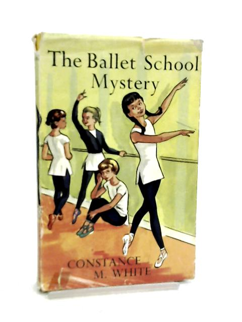 The Ballet School Mystery by Constance M. White