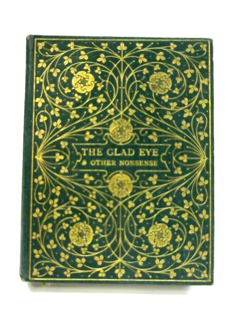The Glad Eye and Other Nonsense by Various