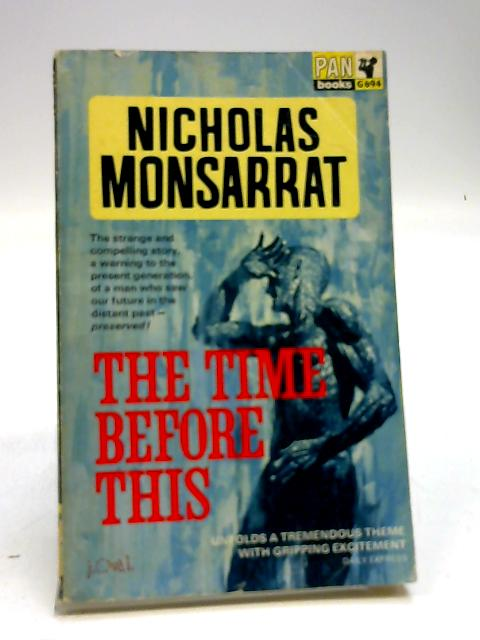 The Time Before This by Monsarrat, Nicholas