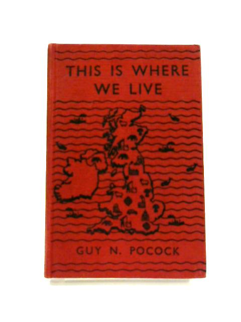 This is Where We Live by Guy. N. Pocock