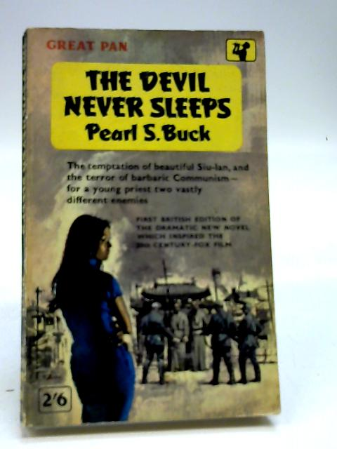 The Devil Never Sleeps by Buck, Pearl S
