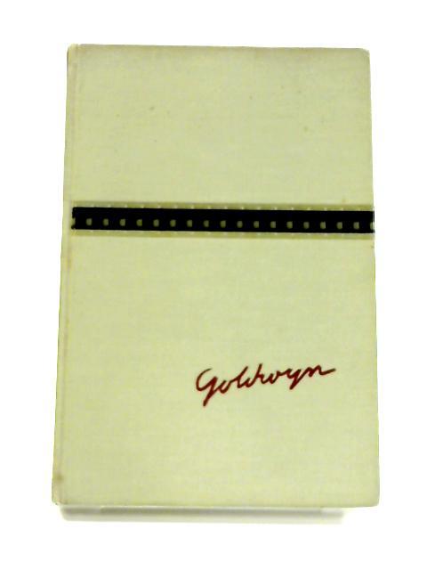 The Great Goldwyn By Alva Johnston