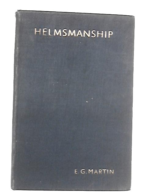 Helmsmanship by Martin, E. G.