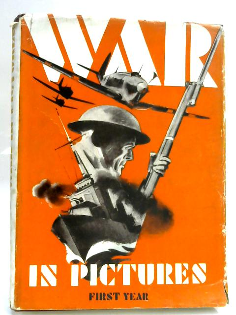 The War in Pictures. First Year by Unknown