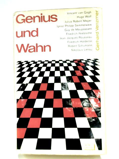 Genius und Wahn by Gerhard Venzmer