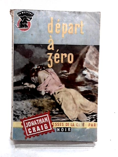 Depart a Zero by Jonathan Craig