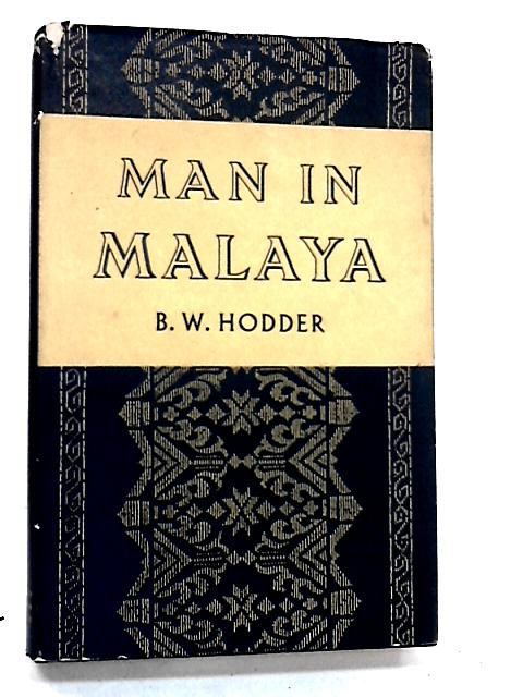 Man in Malaya by Hodder, B. W