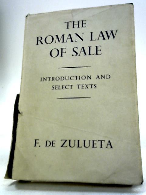 The Roman Law Of Sale by Zulueta