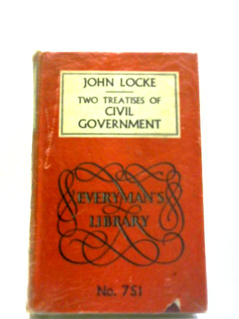 Two Treatises of Civil Government (Everyman's Library, No.751) by John Locke