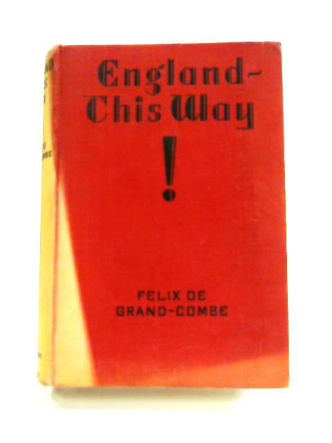 England, This Way! by Felix De Grand'Combe