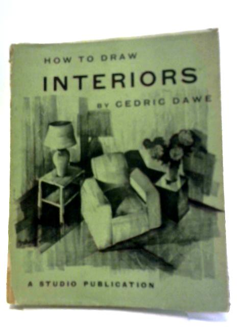How to Draw Interiors (no.36) by Cedric Dawe