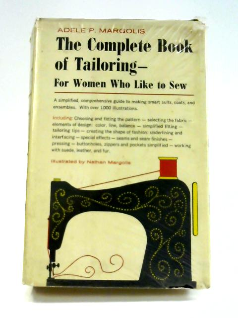 The Complete Book of Tailoring: For Women Who Like to Sew by A. P. Margolis