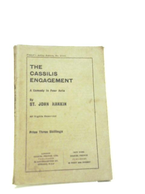 The Cassilis Engagement, A Comedy in Four Acts by St. John Hankin