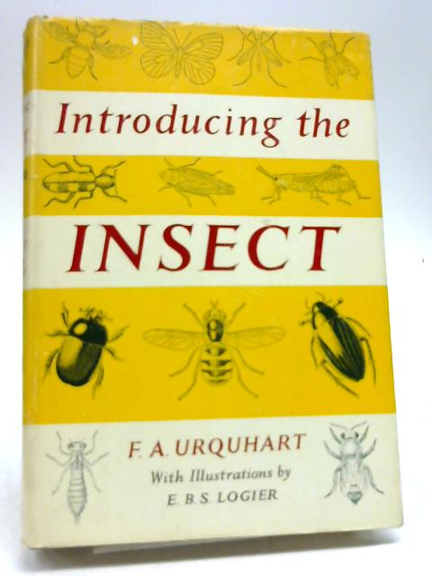Introducing the insect by Urquhart, Frederick Albert
