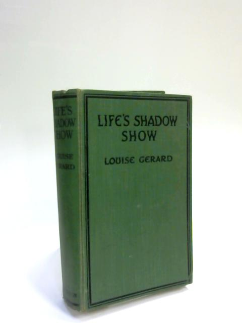 Life's Shadow Show by Louise Gerard
