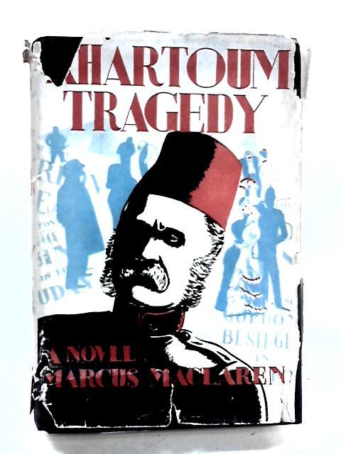 Khartoum Tragedy by Marcus Maclaren