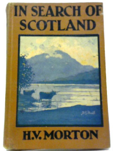 In Search of Scotland by H.V. Morton