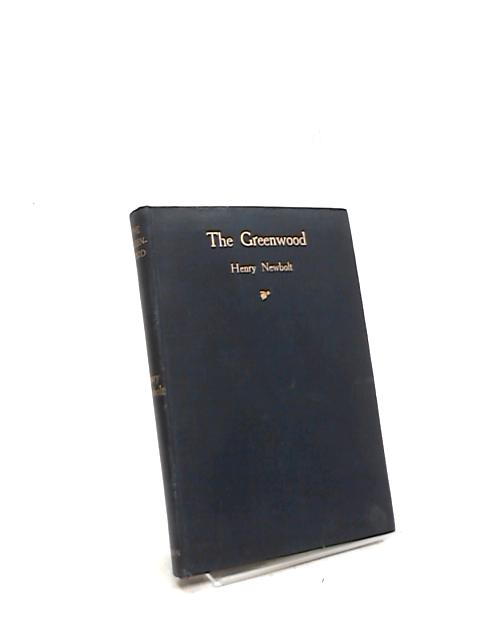 The Greenwood: A Collection of Literary Readings related to Robin Hood. by Henry Newbolt