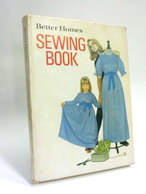 Better Homes' Sewing Book: Easy professional ways to simplify home sewing by Elspeth Wilding