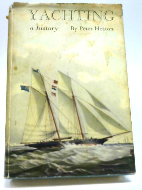 Yachting A History by Heaton, Peter