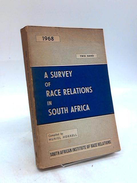 A Survey of Race Relations in South Africa 1968 by Muriel Horrell