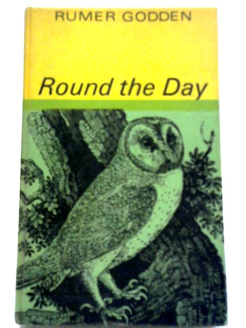 Round The Day: Poetry Programmes For The Classroom Or Library by Rumer Godden