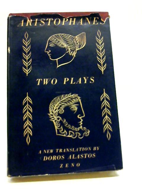 Aristophanes Two Plays by Alastos Doros