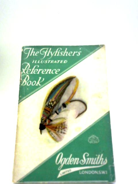 The Flyfishers' Illustrated Reference Book by Anon