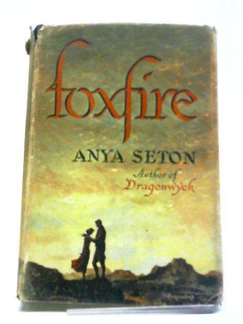 Foxfire by Anya Seton