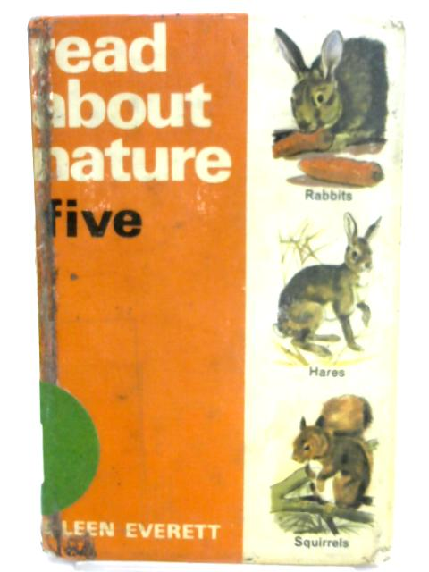 Read About Nature 5 - Rabbits, Hares and Squirrels by Eileen Everett
