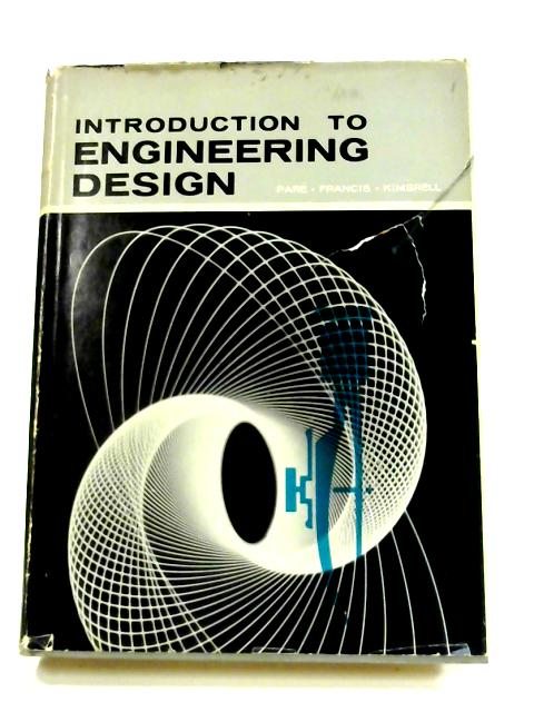 Introduction to Engineering Design By Pare, Francis & Kimbrell