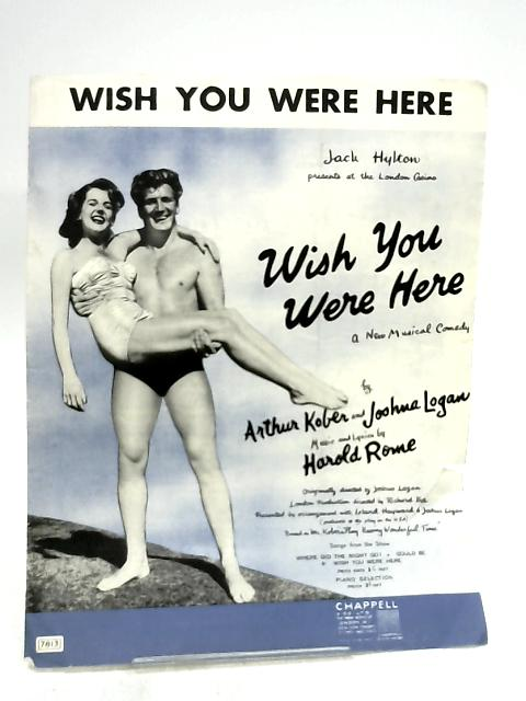 Wish You Were Here from Jack Hylton's Musical Comedy by Arthur Kober & Joshua Logan